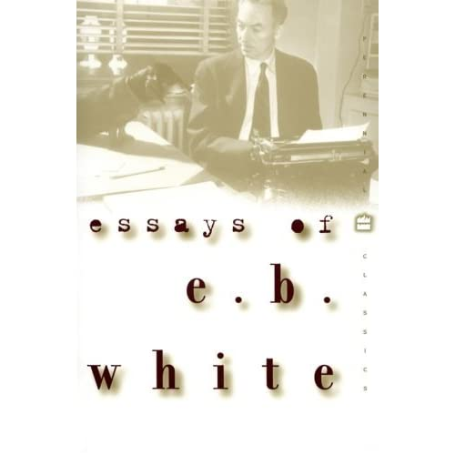e. b. whites essays Eb white's is the writerly voice i wish was mine his prose is a model of precision superficially a series of pastoral essays about the place.
