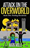 Attack on the Overworld, Book One: Finding Herobrine (An Unofficial Minecraft Book for Kids Age 9-12)