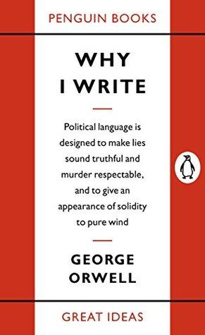 Why I Write by George Orwell