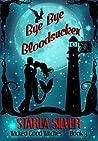 Bye Bye Bloodsucker (Wicked Good Witches #3)