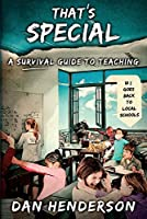That's Special: A Survival Guide To Teaching