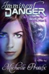 Imminent Danger: And How to Fly Straight into It (Imminent Danger #1)