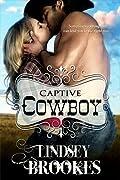 Captive Cowboy (Captured Hearts, #2)