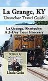 La Grange, KY Unanchor Travel Guide - La Grange, Kentucky: A 3-Day Tour Itinerary