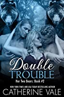 Double Trouble (Her Two Bears, Book 2)