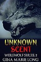 Unknown Scent (Werewolf Series #2)