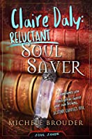 Claire Daly: Reluctant Soul Saver (Soul Saver, #1)