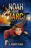 Mammoth Trouble (Noah Zarc #1)