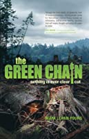 The Green Chain: Nothing is Ever Clear Cut