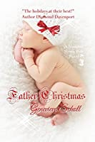 Father Christmas (The Naughty North Pole Novels Book 3)