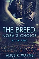 The Breed Nora's Choice (The Breed, #2)
