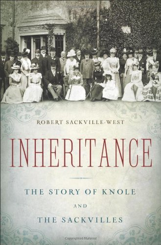 Inheritance The Story of Knole and the Sackvilles