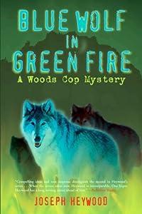Blue Wolf in Green Fire (Woods Cop, #2)
