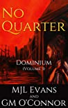 No Quarter: Dominium - Volume 3