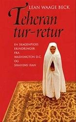 Teheran tur-retur - En skagenpiges erindringer fra Washington D.C. og shahens Iran