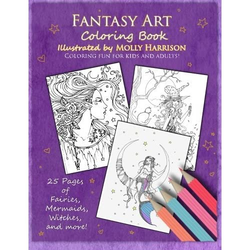 - Fantasy Art Coloring Book: Fairies, Mermaids, Dragons And More! By Artist  Molly Harrison By Molly Harrison