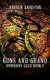 Guns and Guano: Epiphany Club Book 1 (Epiphany Club Series)