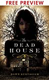 The Dead House - FREE PREVIEW EDITION (The First 17 Chapters)