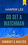 Go Set a Watchman: A Novel By Harper Lee | A BookMarked' Summary and Analysis (Chapter By Chapter Summary, Go Set a Watchman, Harper Lee, Go Set a Watchman review)