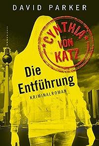 Cynthia von Katz: Die Entführung