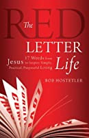 The Red Letter Life: 17 Words from Jesus to Inspire Simple, Practical, Purposeful Living