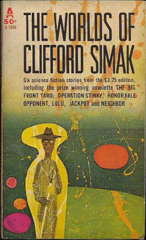 The Worlds of Clifford Simak: Six Science Fiction Stories from the Original Edition