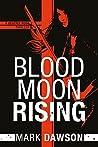 Blood Moon Rising (Beatrix Rose #2)