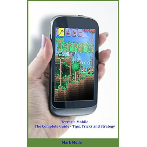 TERRARIA MOBILE: The Complete Guide - Tips, Tricks and