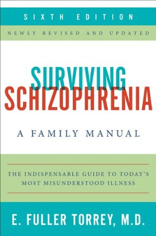 Surviving Schizophrenia: A Manual for Families, Patients