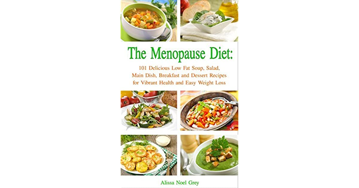 The Menopause Diet 101 Delicious Low Fat Soup Salad Main Dish