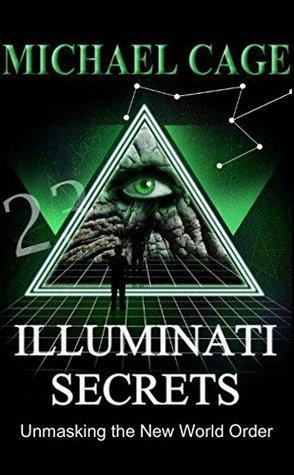 ILLUMINATI SECRETS: Unmasking the New World Order (UNMASKED Book 2)