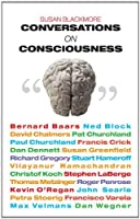 Conversations on Consciousness: Interviews with Twenty Minds