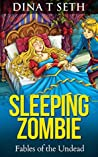 Zombie Kids Books: Sleeping Zombie (from Sleeping Beauty) - Fables of the Undead