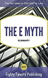 The E-Myth by Michael E. Gerber: Summary of the Key Ideas in One Hour or Less