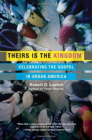 Theirs Is the Kingdom by Robert D. Lupton