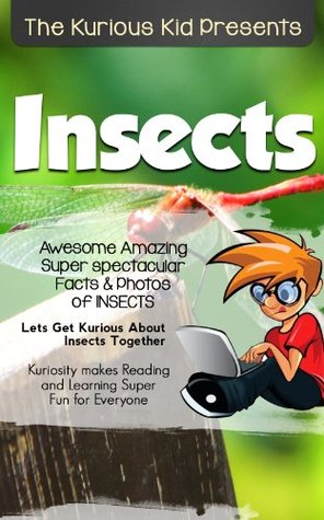 Children's book about Insects Kurious Kid(kids books age 3 to 6)Teach Value: patience(Action & Adventure)kids book Series(Illustrated:3-8)Friendship(Manners)Growing ... non-fiction stories books (Kurious Kids 87)