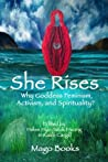 She Rises: Why Goddess Feminism, Activism and Spirituality?