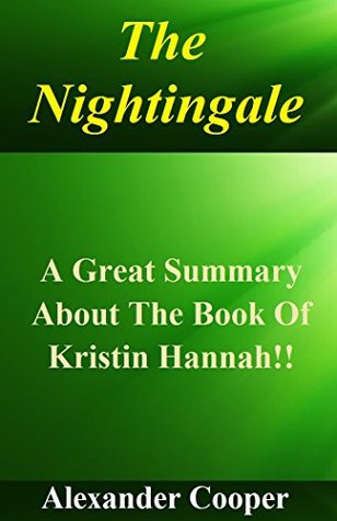 The Nightingale: A Great Summary About The Book Of Kristin Hannah!!( Bonus: Fun Quizzes About The Book!) (The Nightingale: A Great Summary, Along With ... A Novel, Book, Nightingale, Audiobook)