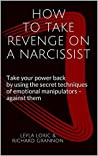 How to Take Revenge on a Narcissist by Richard Grannon
