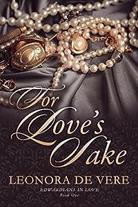 For Love's Sake (Edwardians In Love, #1)