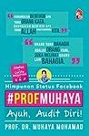 Himpunan Status Facebook #PROFMUHAYA: Ayuh, Audit Diri!