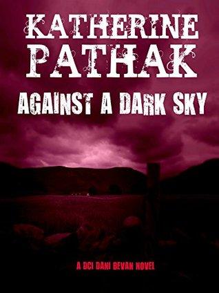 Against a Dark Sky (DCI Dani Bevan #1)