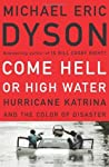 Come Hell Or High Water: Hurricane Katrina And The Color Of Disaster ebook review