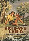 Friday's Child by Janet Lambert