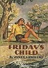 Friday's Child by Janet Lambert