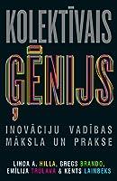 Kolektīvais ģēnijs. Inovāciju vadības māksla un prakse