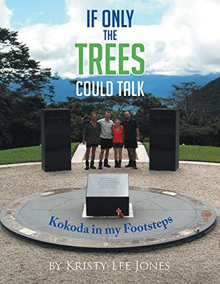 If Only The Trees Could Talk: Kokoda in my Footsteps