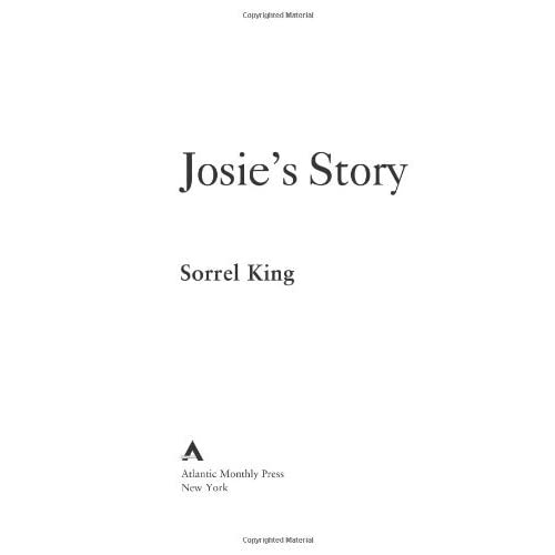 josie s story a synopsis Read josie's story by sorrel king with rakuten kobo sorrel king was a 32-year-old mother of four when her eighteen-month-old daughter, josie.
