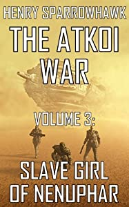 The Atkoi War, Volume 3: Slave Girl of Nenuphar