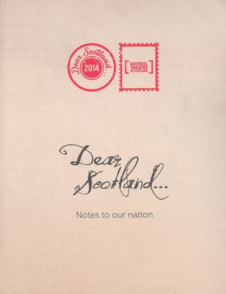 Dear Scotland - Notes to Our Nation